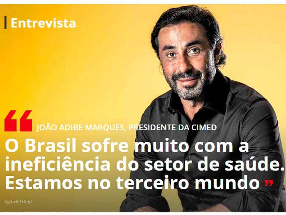 """""""O Brasil sofre muito com a ineficiência do setor de saúde. Estamos no terceiro mundo"""""""